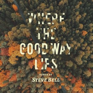 new album where the good way lies
