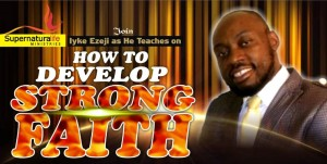 How to Develop Strong Faith